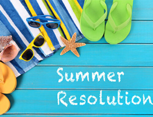 In the Heat of Summer, Remember Your New Year's Resolutions