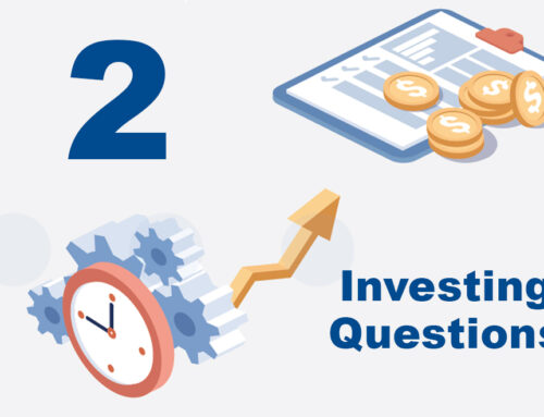 Two Important Questions to Guide Your Investment Strategy